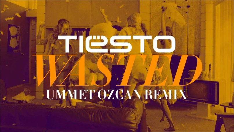 Wasted (Ummet Ozcan Remix) Tiesto feat Matthew Koma